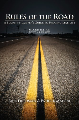 Rules of the Road A Plaintiff Lawyer's Guide to Proving Liability ()