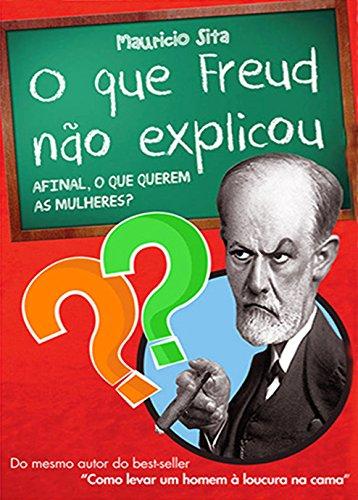 O que Freud não e Explicou
