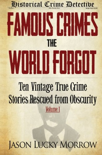 Famous Crimes World Forgot Obscurity