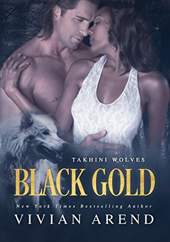 Black Gold (Takhini Wolves Book 1) by [Arend, VIvian]