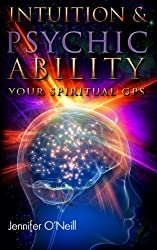 Intuition & Psychic Ability: Your Spiritual GPS