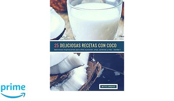 25 Deliciosas Recetas Con Coco - banda 1: Deliciosas ...