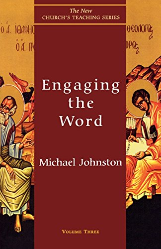 Engaging The Word (The New Church's Teaching Series, Vol. 3)