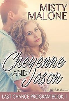 Cheyenne and Jason (Last Chance Program Book 1) - Kindle