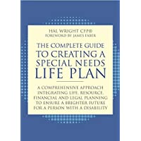 Image for Complete Guide to Creating a Special Needs Life Plan: A Comprehensive Approach Integrating Life, Resource, Financial, and Legal Planning to Ensure a B