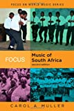 Focus: Music of South Africa, 2nd Edition (Focus on World Music Series)