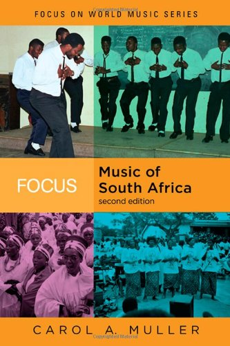 Focus: Music of South Africa, 2nd Edition (Focus on World Music - Africa South Women