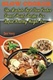 img - for Slow Cooker Recipes Cookbook: The Absolute Best Slow Cooker Smart Points Recipes For Rapid Healthy Weight Loss book / textbook / text book
