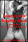 img - for Beauties with Beautiful Bums Volume One: Ten First Anal Sex Erotica Stories book / textbook / text book