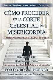 Cómo Proceder en la Corte Celestial de Misericordia: Amazon.es
