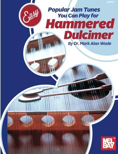 Easy Does It:  Popluar Jam Tunes You Can Play for Hammered Dulcimer (Mel Bay Jazz Dulcimer)