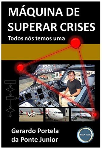 Máquina de Superar Crises: Todos nós temos uma (Portuguese Edition)