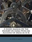 A Short Manual of the History of Indi, Sir Roper Lethbridge, 117877788X