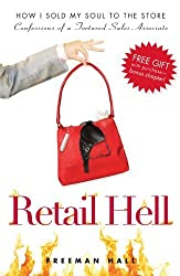 Retail Hell: How I Sold My Soul to the Store by Freeman Hall (2010-10-18)