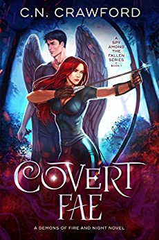 Covert Fae: A Demons of Fire and Night Novel (A Spy Among the Fallen) by [Crawford, C.N.]