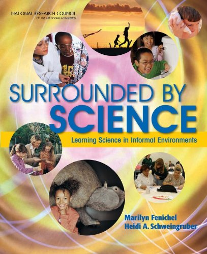 Surrounded by Science: Learning Science in Informal Environments (STEM Education)
