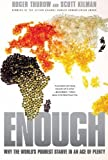 img - for Enough: Why the World's Poorest Starve in an Age of Plenty by Thurow, Roger, Kilman, Scott(June 22, 2010) Paperback book / textbook / text book