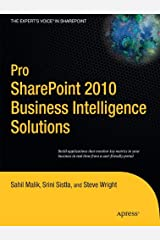 Pro SharePoint 2010 Business Intelligence Solutions (Expert's Voice in Sharepoint) Paperback