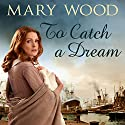 To Catch a Dream: The Breckton Novels, Book 1 Audiobook by Mary Wood Narrated by Annie Aldington