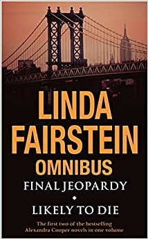 Final Jeopardy/Likely To Die Omnibus (Alexandra Cooper)