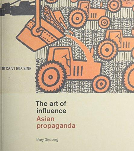 The art of influence. Asian propaganda