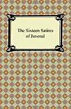 The Sixteen Satires of Juvenal, Juvenal, 142094097X