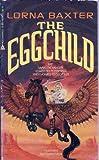The Eggchild, Lorna Baxter, 0441192580