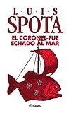 El coronel fue echado al mar (Spanish Edition)