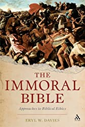 The Immoral Bible: Approaches to Biblical Ethics