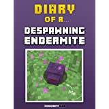 Diary of a Despawning Endermite [An Unofficial Minecraft Book] (Minecraft Tales Book 44)