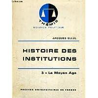 Histoire des institutions, tome 3 : Le Moyen Age