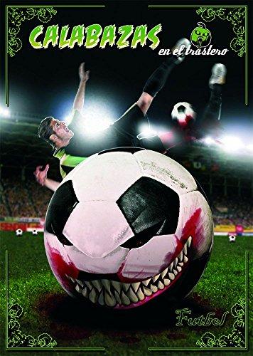 Calabazas en el Trastero: Fútbol (Spanish Edition)