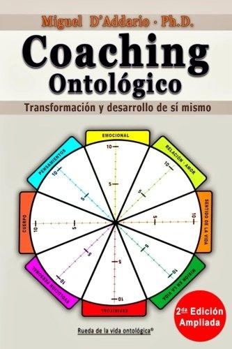 Coaching Ontologico: Transformacion y desarrollo de si mismo (Spanish Edition) [Miguel D'Addario] (Tapa Blanda)