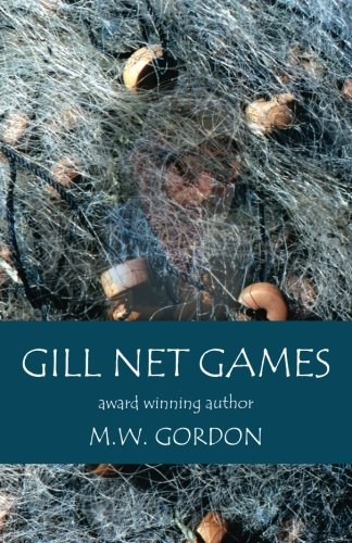 Gill Net Games (Macduff Brooks Fly Fishing Mysteries) (Volume 4) PDF
