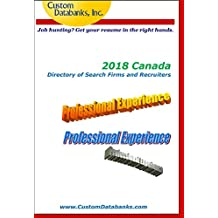 2018 Canada Directory of Search Firms and Recruiters: Job Hunting? Get Your Resume in the Right Hands