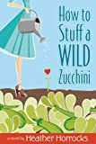 HT Stuff a Wild Zucchini, Horrocks, Heather, 1606410946