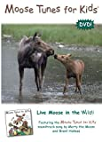 Moose Tunes for Kids:  Live Moose in the Wild!