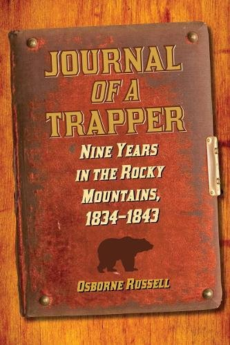 Elk Trapper (Journal of a Trapper: Nine Years in the Rocky Mountains, 1834-1843)