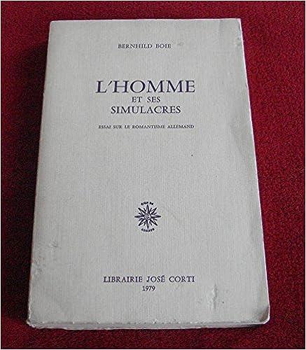 Livre gratuits L'Homme et ses simulacres : Essai sur le romantisme allemand pdf