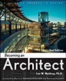 Becoming an Architect: A Guide to Careers in Design, Lee W. Waldrep, 0470372109