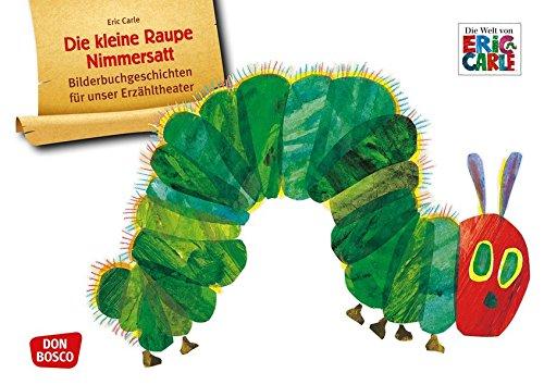 Die kleine Raupe Nimmersatt: Bildkarten für unser Erzähltheater. Entdecken. Erzählen. Begreifen. Kamishibai Bildkartenset. (Bilderbuchgeschichten für unser Erzähltheater)