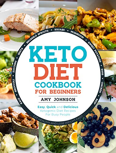 Keto Diet Cookbook For Beginners Easy Quick And Delicious
