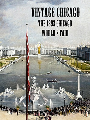 Vintage Chicago: The 1893 Chicago World's - Sheer Fair