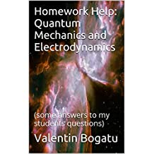 Homework Help: Quantum Mechanics and Electrodynamics: (some answers to my students questions)