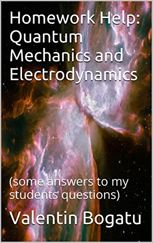#freebooks – Homework Help: Quantum Mechanics and Electrodynamics: (some answers to my students questions)