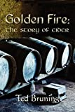 Golden Fire, Ted Bruning, 0755214315