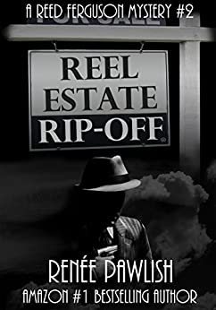 Reel Estate Rip-off (The Reed Ferguson Mystery Series Book 2) by [Pawlish, Renee]