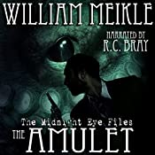 The Midnight Eye Files: The Amulet | William Meikle