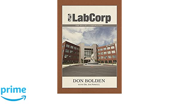 Labcorp: The DNA of a Corporation: Don Bolden, Jim Powell