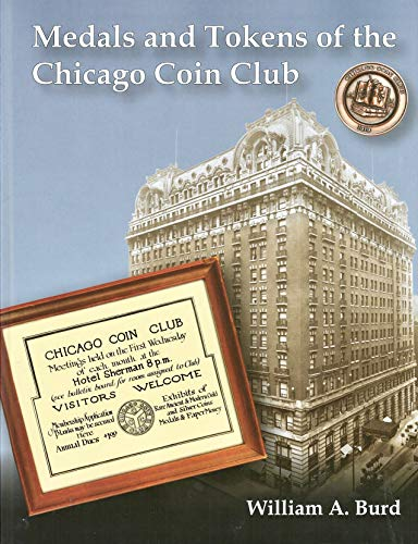 MEDALS AND TOKENS OF THE CHICAGO COIN CLUB